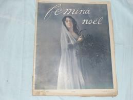 Revue FEMINA Noel - N°70- 3 ème Année Juillet 1903 - Le Gui - Calendrier De L'année 1904 - Books, Magazines, Comics
