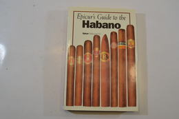 Livre / Guide Cigares Cubains Habano / Cuba. Epicur's Guide To The Habano. - Cigares - Accessoires