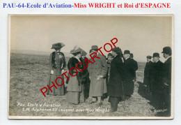 Madame WRIGHT-Roi D´ESPAGNE-PAU-64-Ecole D´Aviation-CARTE PHOTO-Pionnier-Fliegerei-Aeronautique-Politique-Journalistes- - Pau