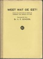 WEET WAT GE EET! Encyclopaedie Voor De Voeding Van Mensch En Dier - Enciclopedie