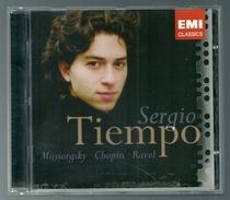 CD PIANO - MOUSSORGSKY / CHOPIN / RAVEL - SERGIO TIEMPO, PIANO - Klassik
