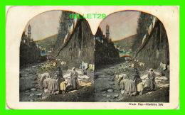 CARTES  STÉRÉOSCOPIQUES - WASH DAY, MADEIRA ISLE - - Cartes Stéréoscopiques