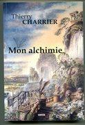 Thierry CHARRIER Mon Alchimie 2012 Dédicacé - Esotérisme