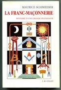 Maurice SCHMIEDER La Franc-maçonnerie Histoire D'une Grande Fraternité 1992 - Esotérisme