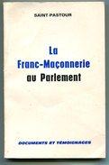 SAINT-PASTOR La Franc-maçonnerie Au Parlement 1970 - Geheimleer