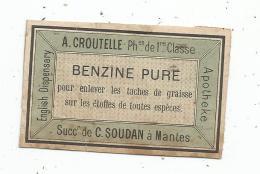 étiquette, Benzine Pure , A. Croutelle , Successeur De C. SOUDAN , Nantes, 7 X 4.5 - Pubblicitari