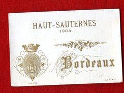 ETIQUETTE DE VIN   HAUT SAUTERNES 1904    BORDEAUX - Bordeaux