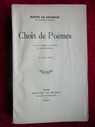 Choix De Poèmes  (Henri De Rénigier) éditions Mercure De France De 1932 - Poésie