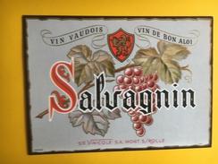 2554 - Suisse Vaud Salvagnin Vin Vaudois Vin De Bon Aloi - Etiquettes