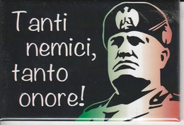 MAGNETI, CALAMITA - BENITO MUSSOLINI - TANTI NEMICI, TANTO ONORE! - LEGGI - Characters