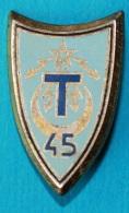 Insigne Militaire 45e Bataillon De Transmission - Y DELSART H328 - Ohne Zuordnung