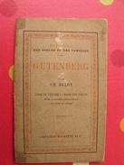 Gutenberg Et L'invention De L'imprimerie. Ch. Delon. 1881. Hachette. Bibliothèque Des écoles Et Des Familles - Bücher, Zeitschriften, Comics