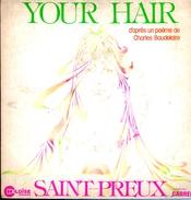 """COLLECTION DISQUE 45 T - SAINT PREUX """"YOUR HAIR"""" D'après Un Poème De Charles Beaudelaire - CARRERE 49.112 - Soul - R&B"""