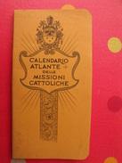 Calendrier 1925 En Italien. Calendario Atlante Delle Mossioni Cattoliche Esposizione Missionaria Vaticana. Cartes Atlas - Unclassified