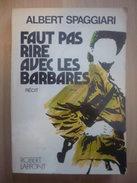 Faut Pas Rire Avec Les Barbares - SPAGGIARI Albert - Histoire