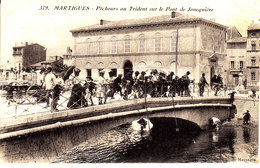 13. Bouches Du Rhone  . Martigues : Pécheurs Au Trident  Sur Le Pont De Joncquière . - Martigues