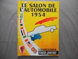 LE SALON DE L'AUTOMOBILE 1954 ET LES BANCS D'ESSAI DE L'AUTO-JOURNAL 100 PAGES - Auto