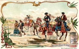 CHROMOS LIEBIG SCENE DE LA VIE ESPAGNOLE  UN MARIAGE DE GILANOS - Liebig