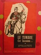 Le Timbre Cet Inconnu. Initiation à La Collection De Timbres-poste. Yvert Et Tellier Vers 1950 - Propaganda
