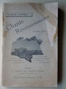 POTTIER Eugène Chants Révolutionnaires Paris, AU BUREAU DU COMITE POTTIER Deuxième édition 1910? - Libri, Riviste, Fumetti