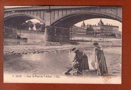 1 Cpa Dax Sous Le Pont De L Adour - Dax