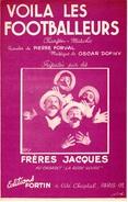 1950 - FOOTBALL - PARTITION DES FRERES JACQUES - VOILA LES FOOTBALLEURS - CHANSON MARCHE - EXC ETAT - - Autres