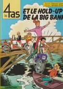 LES 4 AS - ET LE HOLD-UP DE LA BIG BANK - Edition Originale 1984 - 4 As, Les