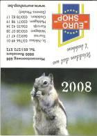 Ecureuil Eekhoorn Squirrel / Euroshop Roeselare St-Niklaas Tournai Veldegem Kortrijk Maldegem Oedelem 2008 - Calendriers