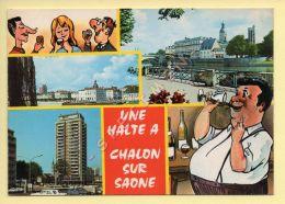 71. CHALON-SUR-SAONE – Multivues – Dessin Humoristique (voir Scan Recto/verso) - Chalon Sur Saone