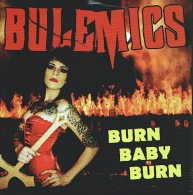 BULEMICS - Burn Baby Burn - EP - SCAREY RECORDS - PUNK - MOTLEY CRUE - Punk