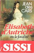 SISSI - ELISABETH D'AUTRICHE OU LA FATALITE - Biographie