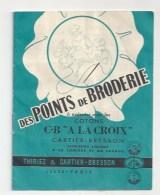 MINI LIVRET -  BRODERIE - POINTS DE BRODERIE - PUBLICITÉ COTONS C.B À LA CROIX - THIRIEZ & CARTIER BRESSON, LILLE, PARIS - Point De Croix