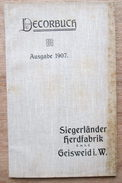 """Catalogue """"Decorbuch, Siegerländer Herdfabrik, Geisweid 1907"""" - Documentos Antiguos"""