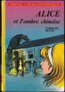 Caroline Quine - ALICE Et L'ombre Chinoise  - Idéal Bibliothèque  - ( 1977 ) . - Ideal Bibliotheque