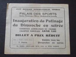 PALAIS Des SPORTS (Paris) - Ticket De L´INAUGURATION Du PATINAGE (2) - Patineur Norvégien Arne LIE - Vers 1930 - A Voir! - Tickets - Vouchers
