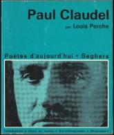 Louis Perche - PAUL CLAUDEL - Éditions Seghers - ( 1970 ) . - Poésie