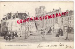 35 - RENNES - CROIX DE LA MISSION - TRAMWAY  BELLE CARTE PRECURSEUR 1902 - Rennes