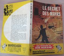 MJ062 Le Secret Des Mayas Par Henri VERNES In Marabout Junior - Une Aventure De Bob Morane - Boeken, Tijdschriften, Stripverhalen