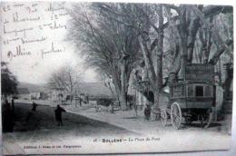 84 BOLLENE  DILIGENCE POUR LA CROISIERE  LA PLACE DU PONT - Bollene