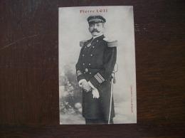 Carte Postale Ancienne : Portrait De Pierre Loti - Ecrivains