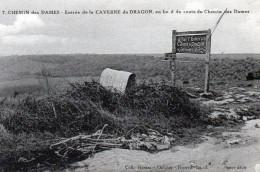 Cpa CHEMIN DES DAMES, Verdun, Entrée De La Caverne Du Dragon, Chemin Des Dames (52.87) - Guerra 1914-18