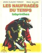 Labyrinthes De Jean-Claude Forest Et Paul Gillon (Les Naufragés Du Temps 4) - Livres, BD, Revues