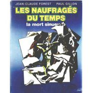La Mort Sinueuse De Jean-Claude Forest Et Paul Gillon (Les Naufragés Du Temps 2) - Livres, BD, Revues