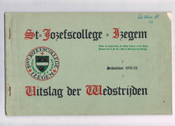 St. Jozefscollege - Izegem - Uitslag Der Wedstrijden Schooljaar Schooljaar 1951-52  32 Blz Einduitslagen - Diplomas Y Calificaciones Escolares