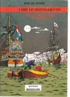 CORI Le Mousaillon Sous Le Drapeau De La Compagnie De BOB DE MOOR Editions BEDESCOPE De 1979 - Otros Autores