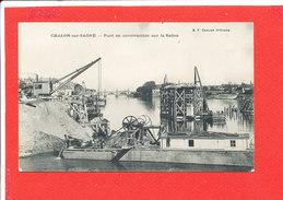 71 CHALON Sur SAONE Cpa Pont En Construction Sur La Saone Edit B F - Chalon Sur Saone