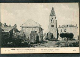 CPA - 1914... Entrée Du Village De BARCY Détruit Par Les Allemands - Guerre 1914-18