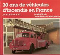 30 ANS VEHICULE INCENDIE EN FRANCE CAMION SAPEURS POMPIERS FOURGON POMPE CITERNE ECHELLE - Véhicules