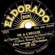 78 T. -  20 Cm - état  TB  - Chant Avec Acc. D'Orchestre -  ON A L'BEGUIN - JE VOUS EMMENERAI SUR MON JOLI BATEAU - 78 T - Disques Pour Gramophone