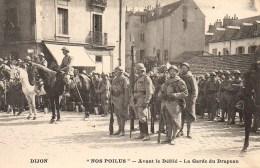 """21 DIJON  """"Nos Poilus""""  Avant Le Défilé  - La Garde Du Drapeau - Dijon"""